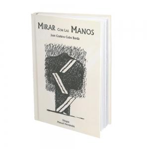 Mirar con las Manos - Juan Gustavo Cobo Borda - Arti - Tienda de arte y diseño